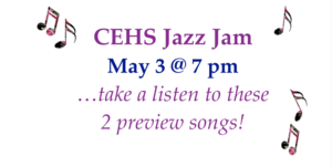 Listen to some CEHS Jazz to get ready for the May 3!