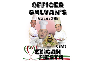 Officer Galvan's CEMS Mexican Fiesta Feb. 27